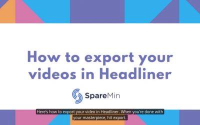 How to Export from Headliner
